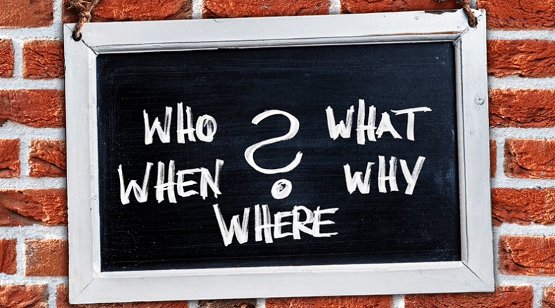 Who, What, Where, When & Why