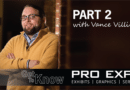 Getting to know PRO Expo – Part 2 with Vance Villines