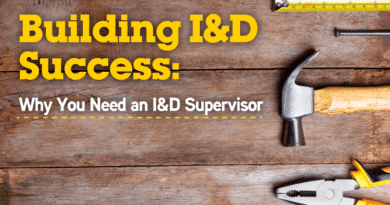 Building I&D Success: Why You Need and I&D Supervisor
