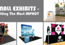 Small Exhibits – Getting The Most IMPACT